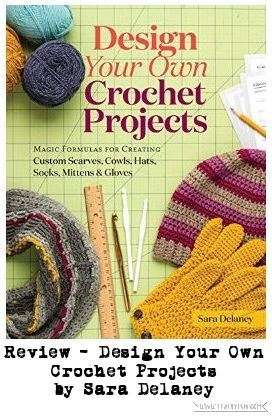 Review - Design Your Own Crochet Projects by Sara Delaney