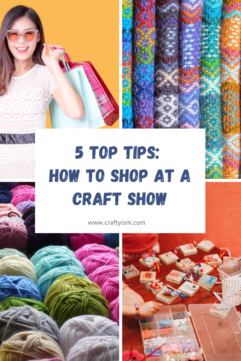 5 top tips for visiting a craft show