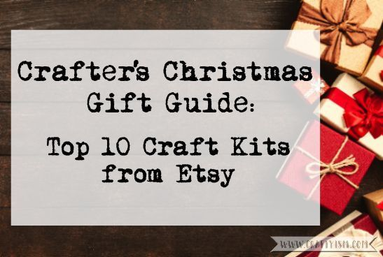 Etsy Holiday Gift Guide - Top 10 Craft Kits