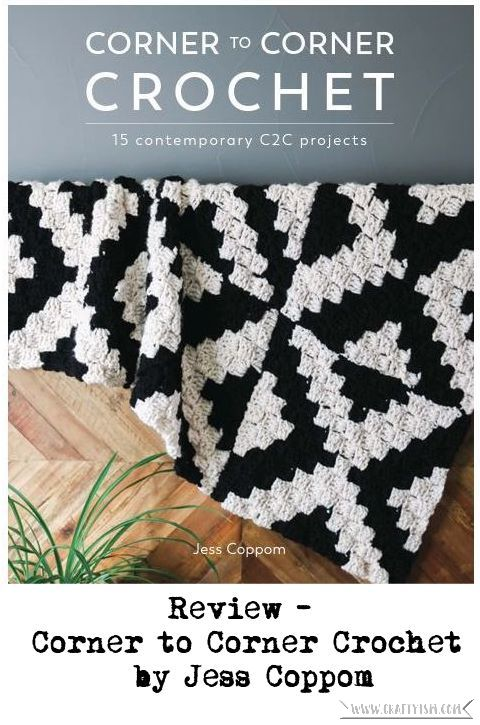 Review - Corner to Corner Crochet by Jess Coppom