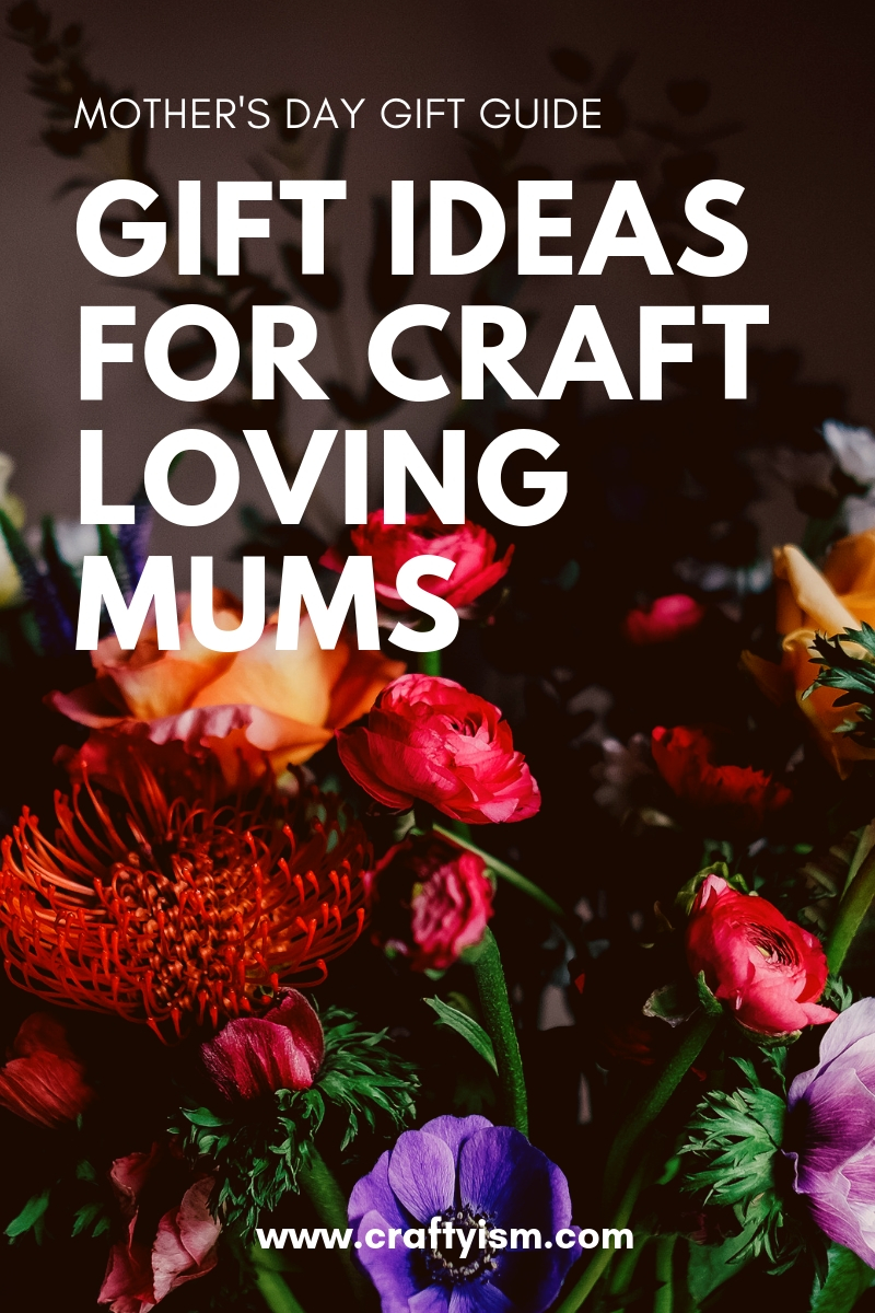 Craftyism - Mother's day gift guide | title