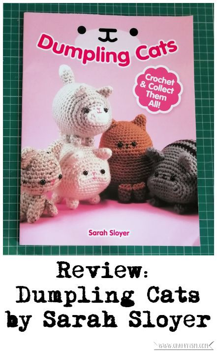 Craftyism Review - Dumpling Cats by Sarah Sloyer | Title