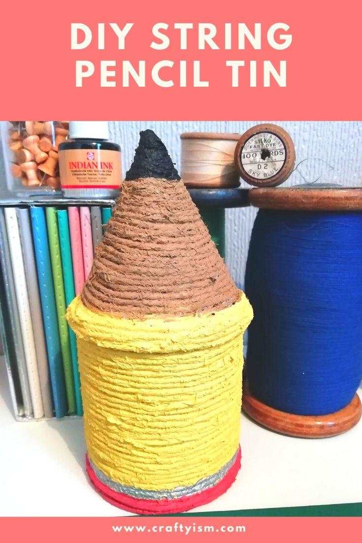 Craftyism| DIY STRING PENCIL TIN